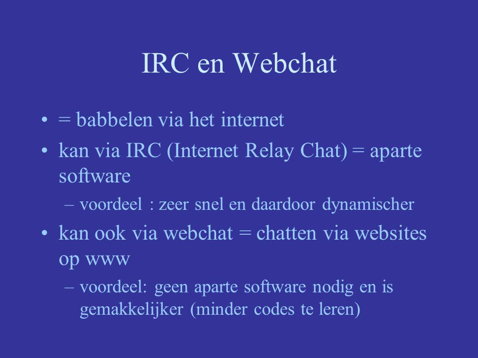 IRC en Webchat = babbelen via het internet
