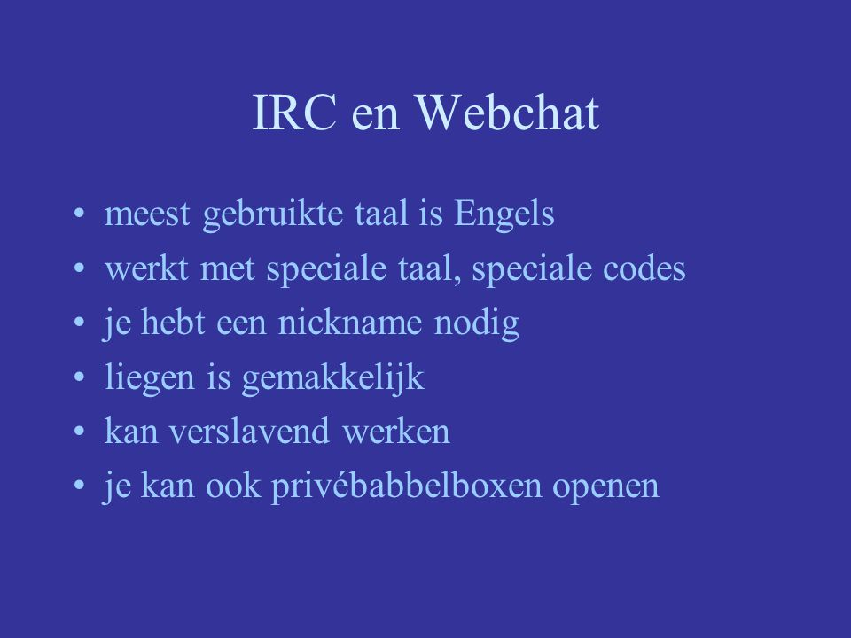 IRC en Webchat meest gebruikte taal is Engels