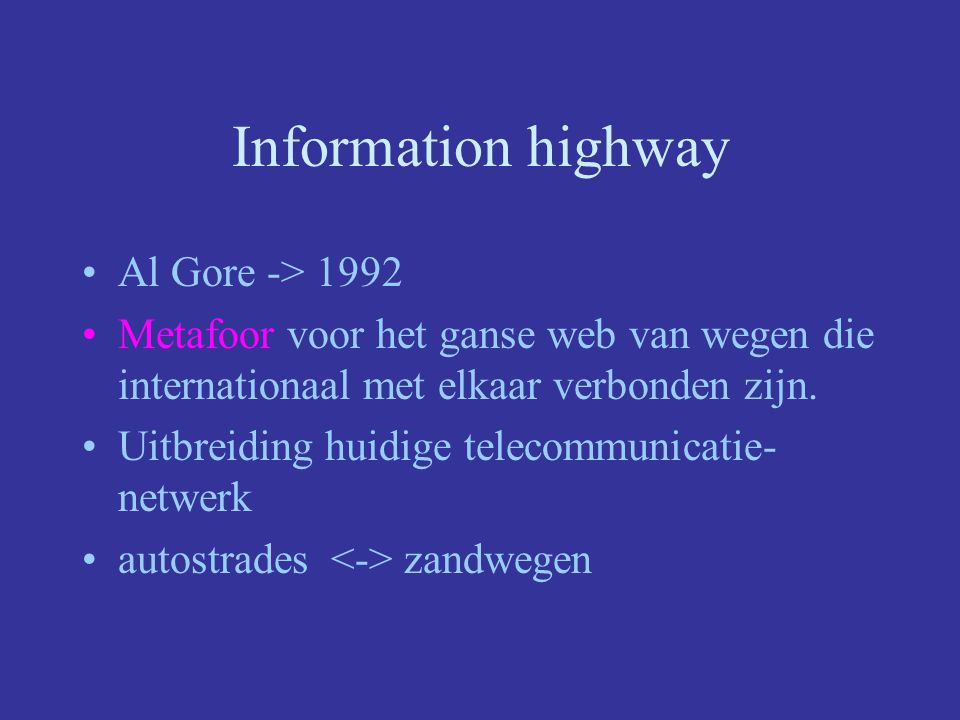 Information highway Al Gore -> 1992