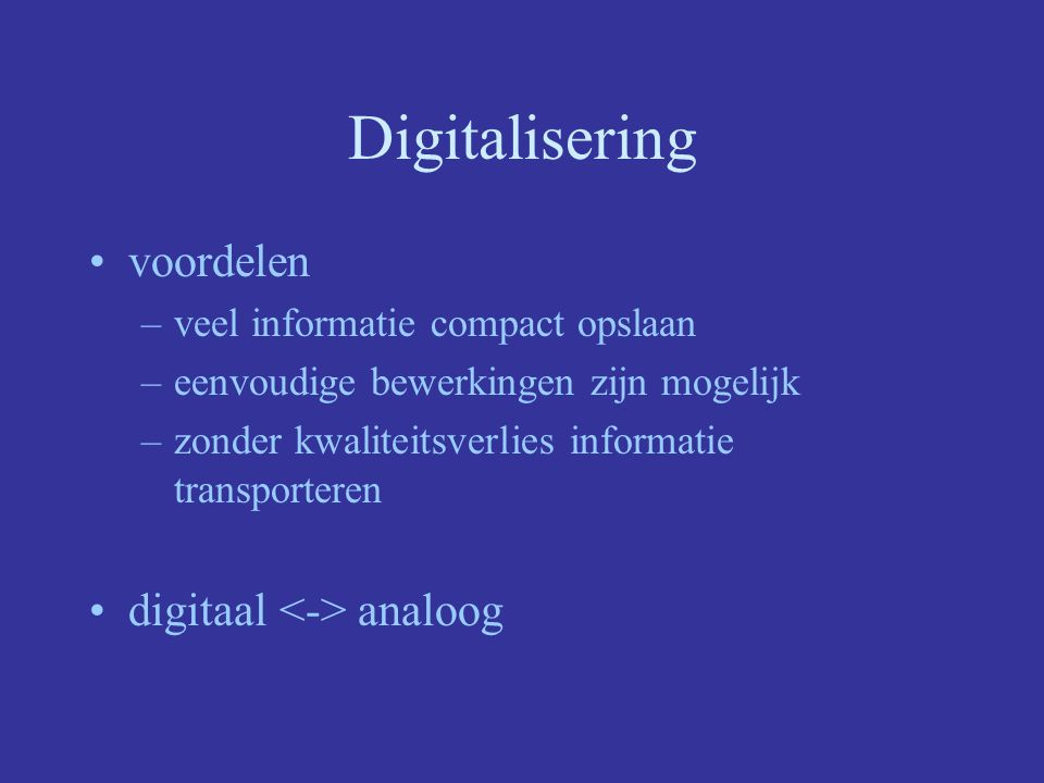 Digitalisering voordelen digitaal <-> analoog