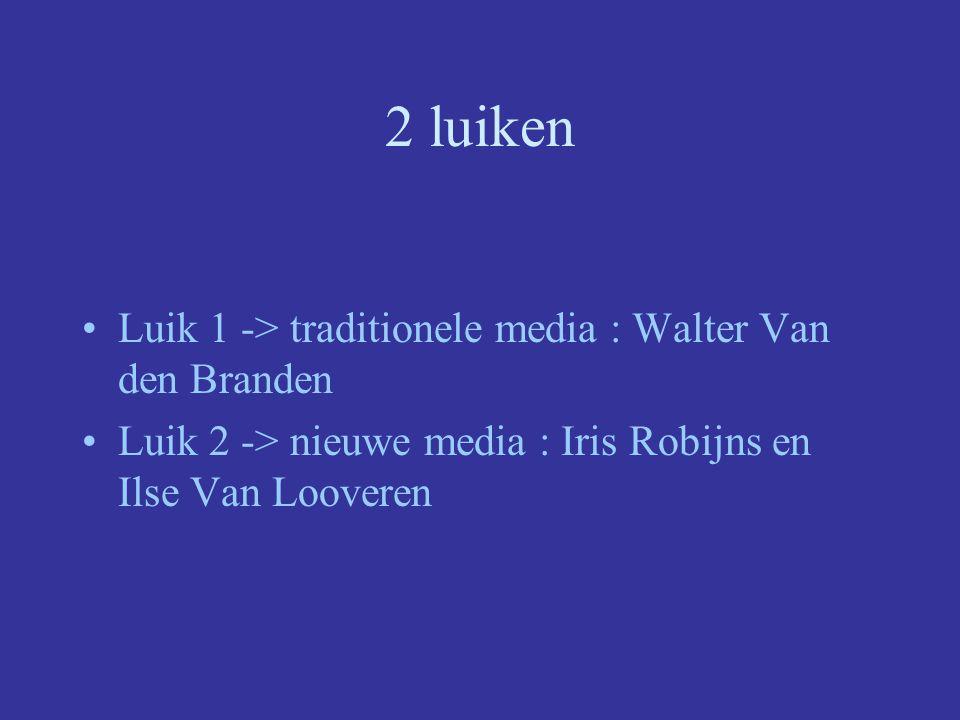 2 luiken Luik 1 -> traditionele media : Walter Van den Branden