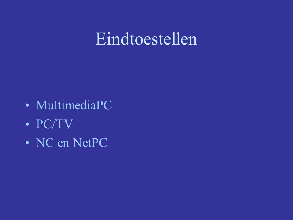 Eindtoestellen MultimediaPC PC/TV NC en NetPC