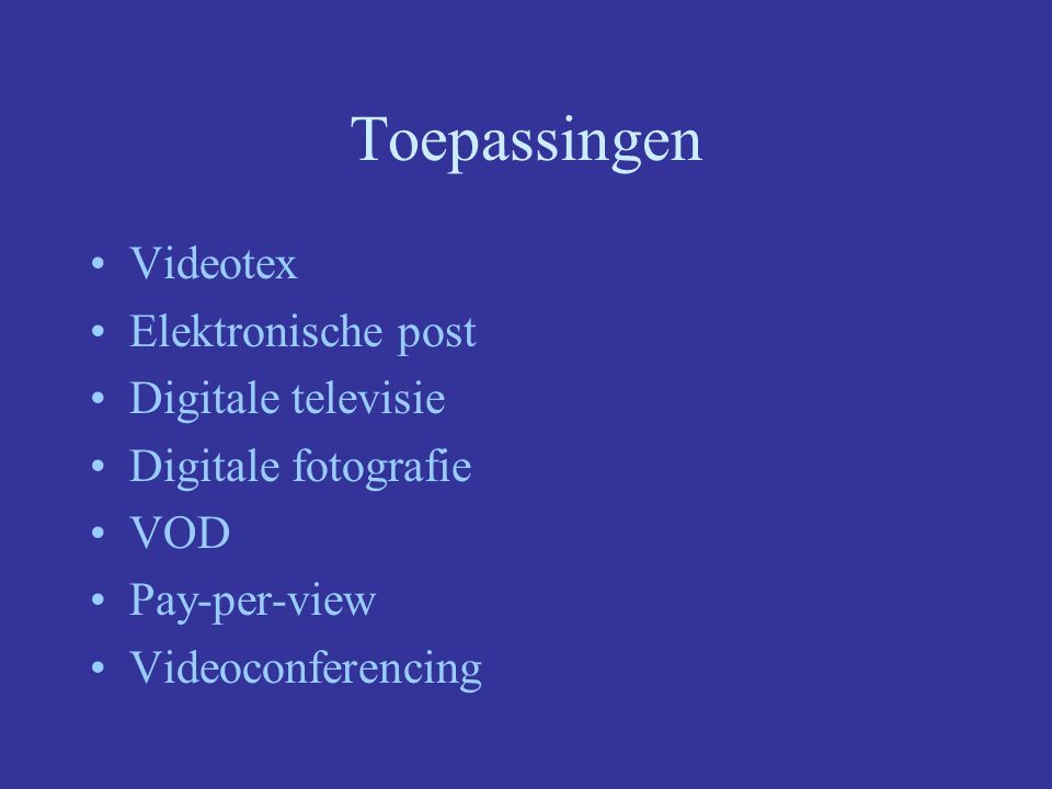 Toepassingen Videotex Elektronische post Digitale televisie