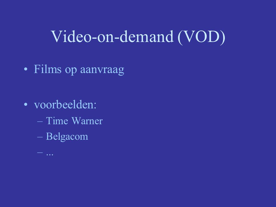 Video-on-demand (VOD)
