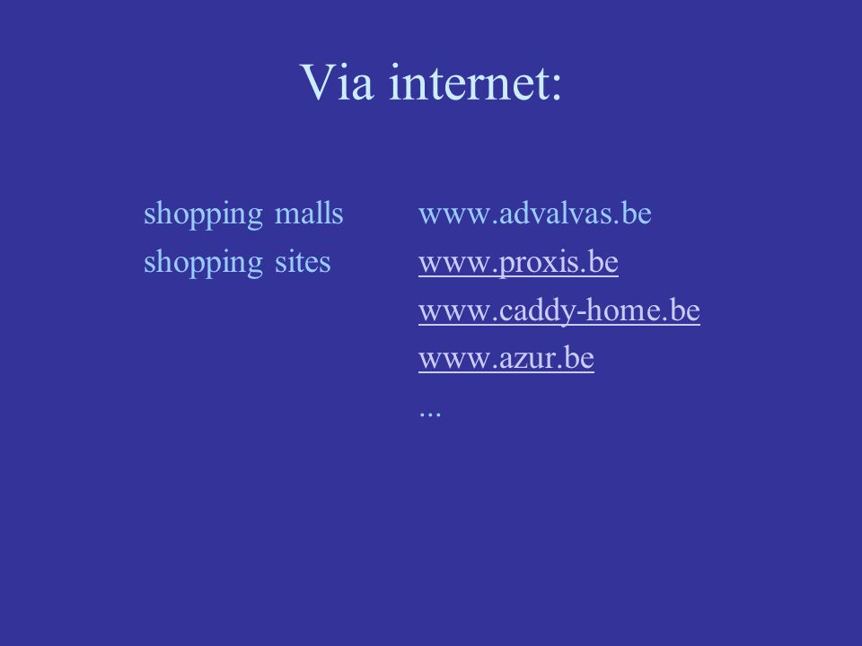 Via internet: shopping malls www.advalvas.be