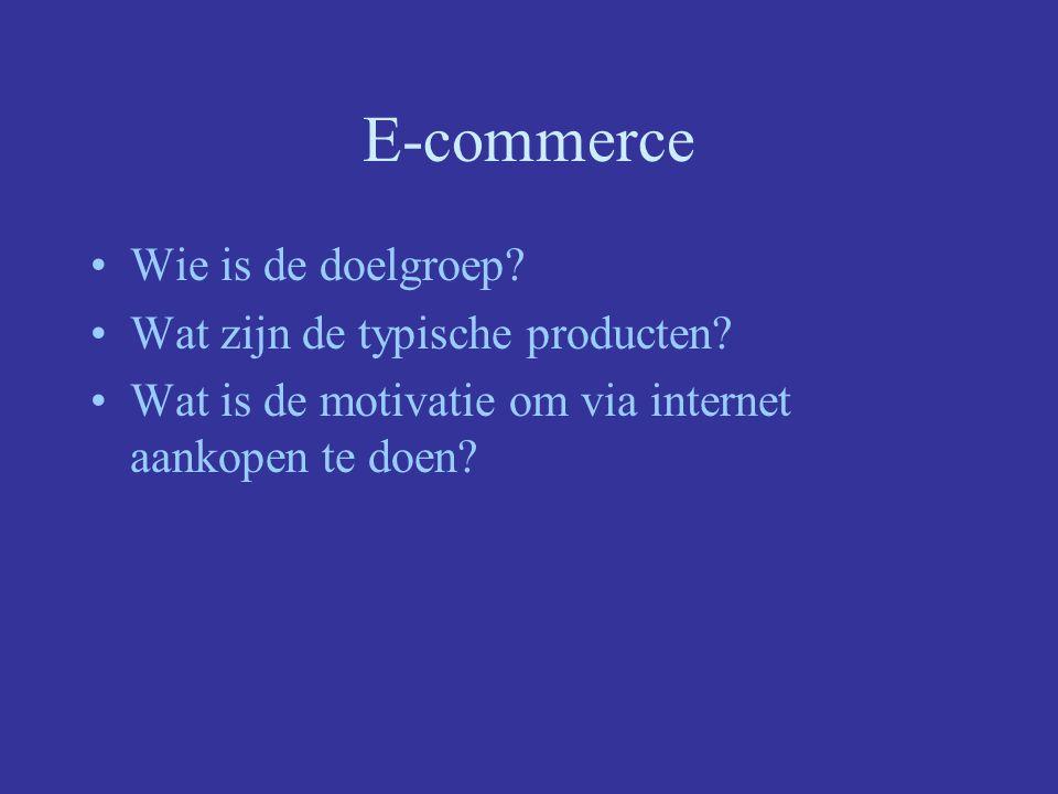 E-commerce Wie is de doelgroep Wat zijn de typische producten