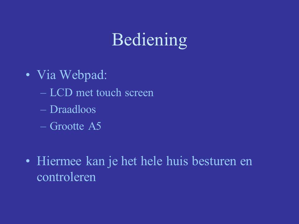 Bediening Via Webpad: LCD met touch screen. Draadloos.