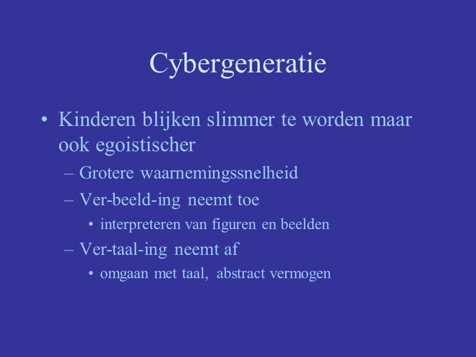 Cybergeneratie Kinderen blijken slimmer te worden maar ook egoistischer. Grotere waarnemingssnelheid.