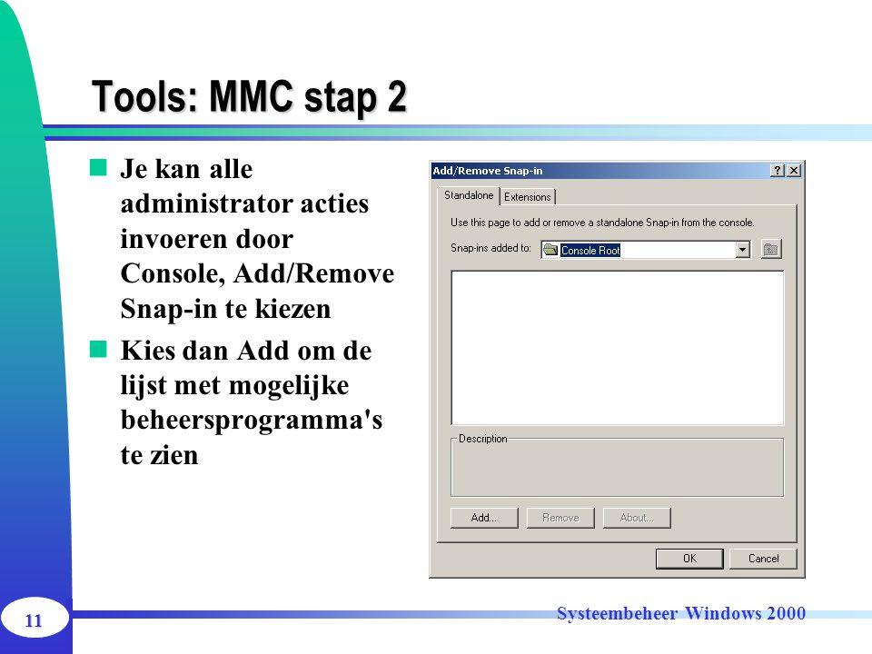 Tools: MMC stap 2 Je kan alle administrator acties invoeren door Console, Add/Remove Snap-in te kiezen.