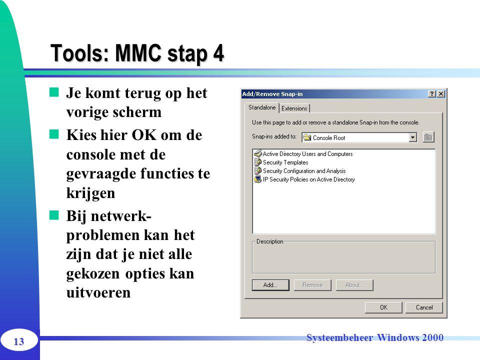 Tools: MMC stap 4 Je komt terug op het vorige scherm