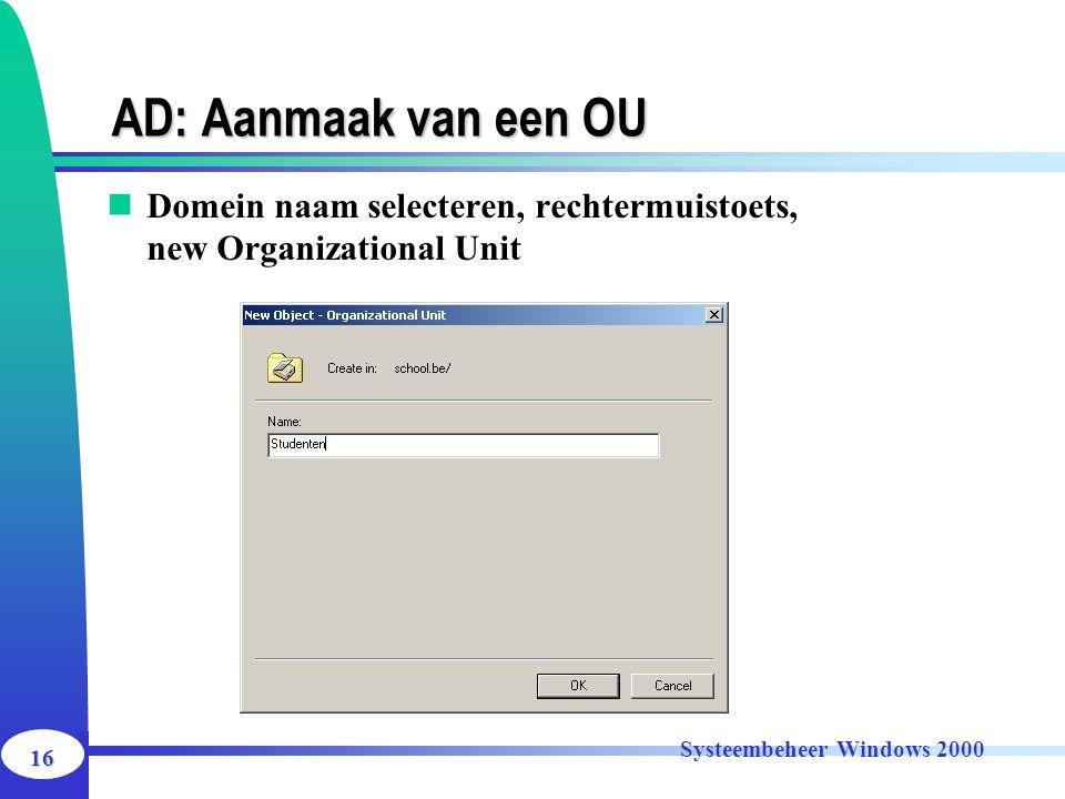 AD: Aanmaak van een OU Domein naam selecteren, rechtermuistoets, new Organizational Unit.
