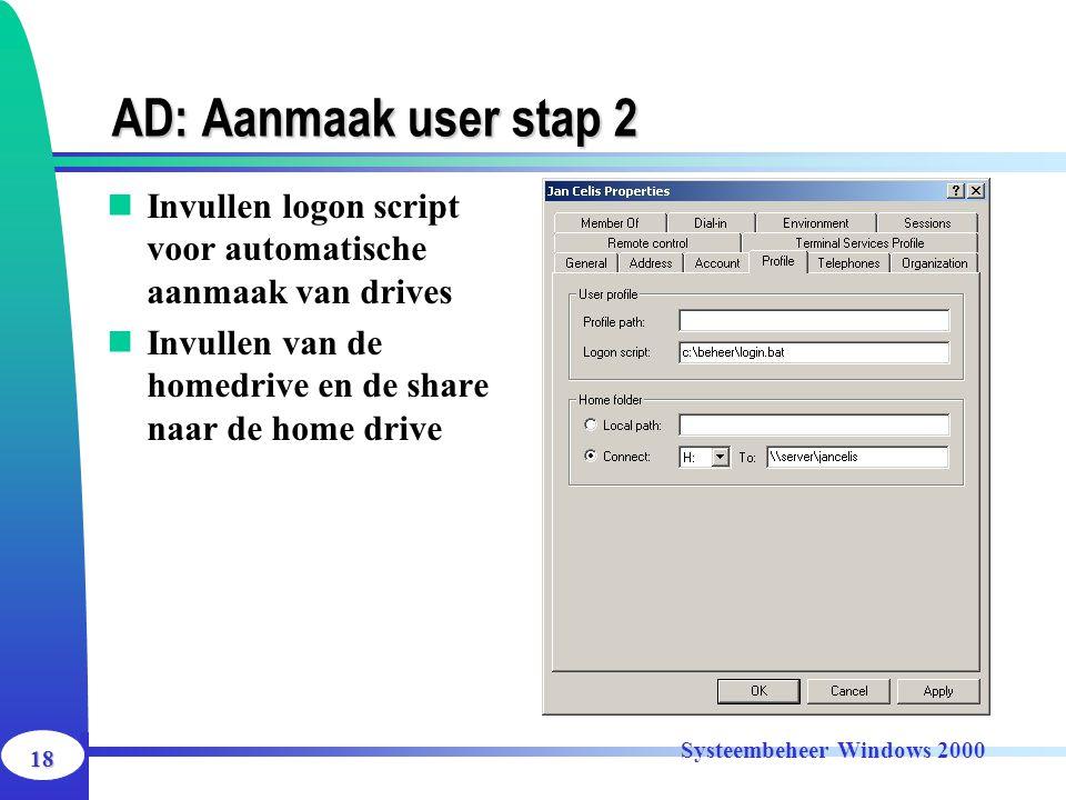 AD: Aanmaak user stap 2 Invullen logon script voor automatische aanmaak van drives. Invullen van de homedrive en de share naar de home drive.