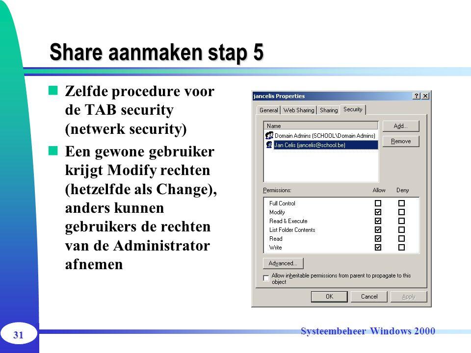 Share aanmaken stap 5 Zelfde procedure voor de TAB security (netwerk security)