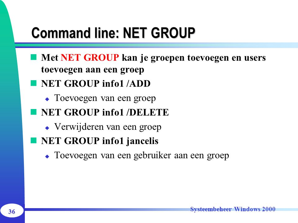Command line: NET GROUP