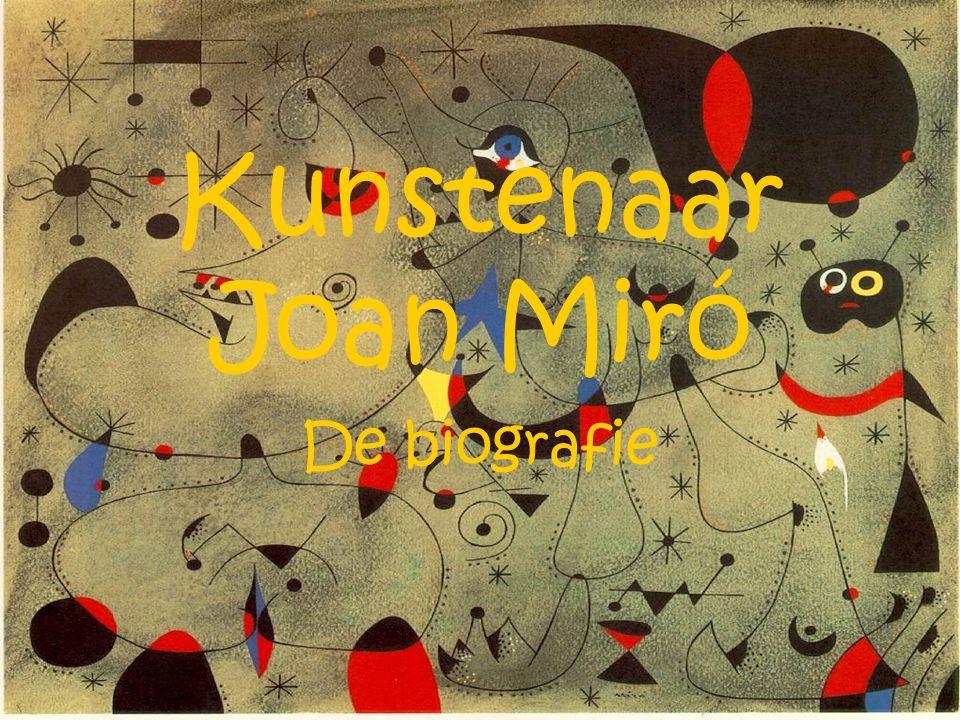 Kunstenaar Joan Miró De biografie