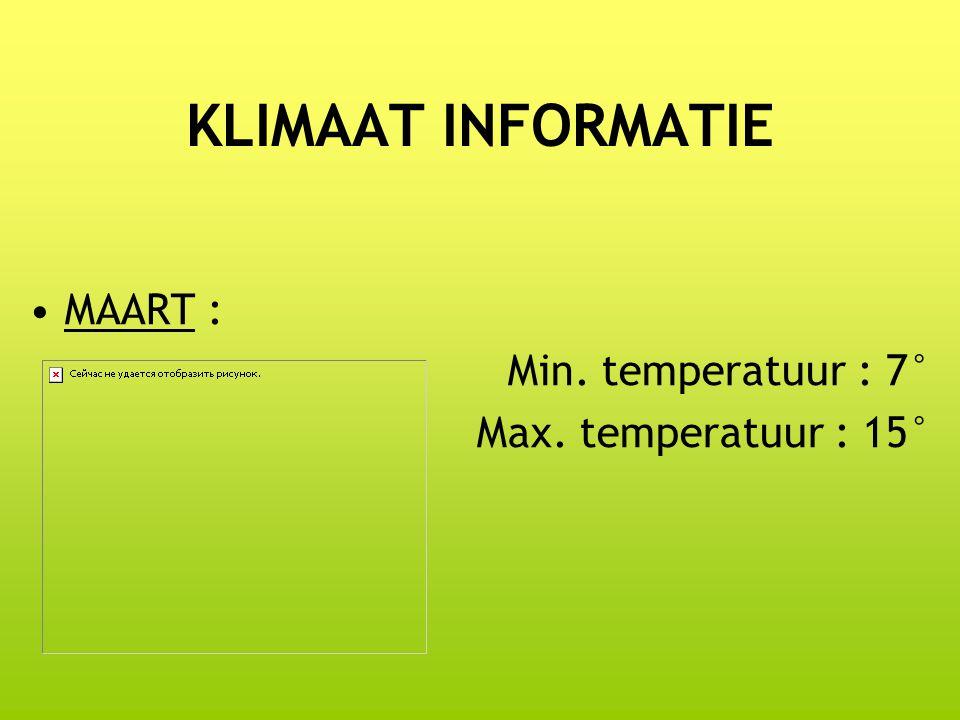 KLIMAAT INFORMATIE MAART : Min. temperatuur : 7°