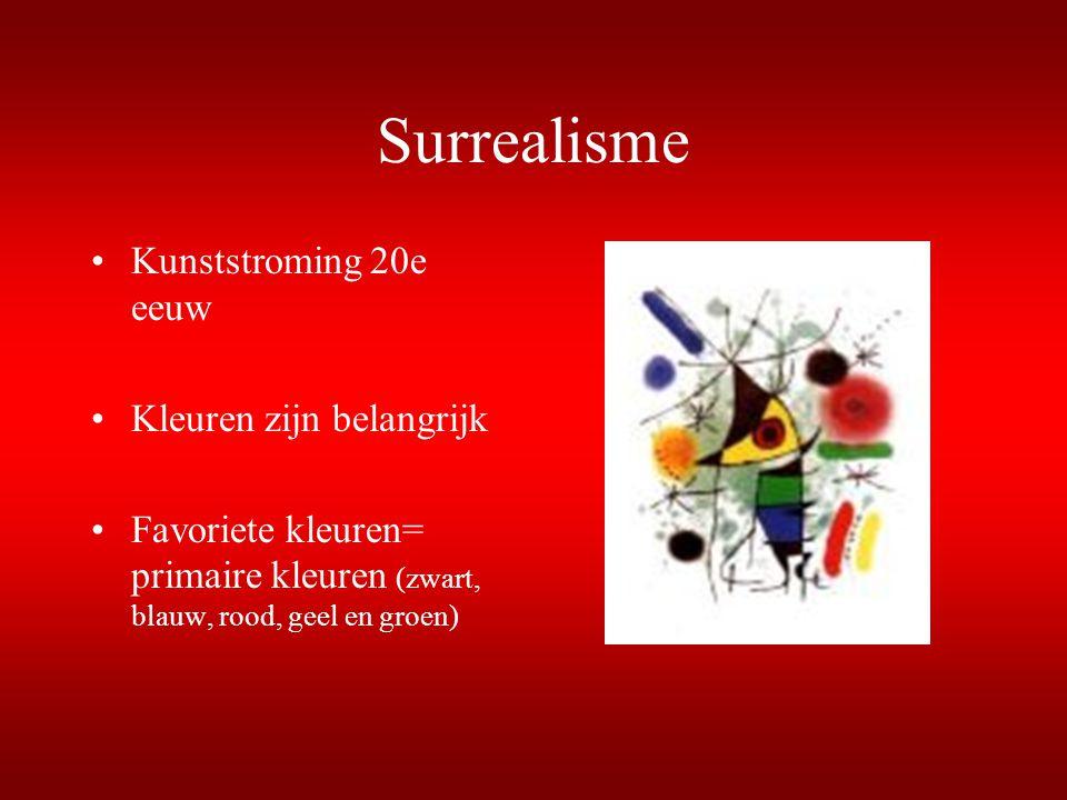 Surrealisme Kunststroming 20e eeuw Kleuren zijn belangrijk