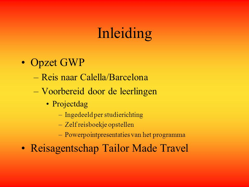 Inleiding Opzet GWP Reisagentschap Tailor Made Travel