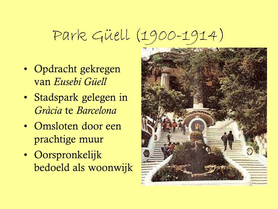 Park Güell (1900-1914) Opdracht gekregen van Eusebi Güell