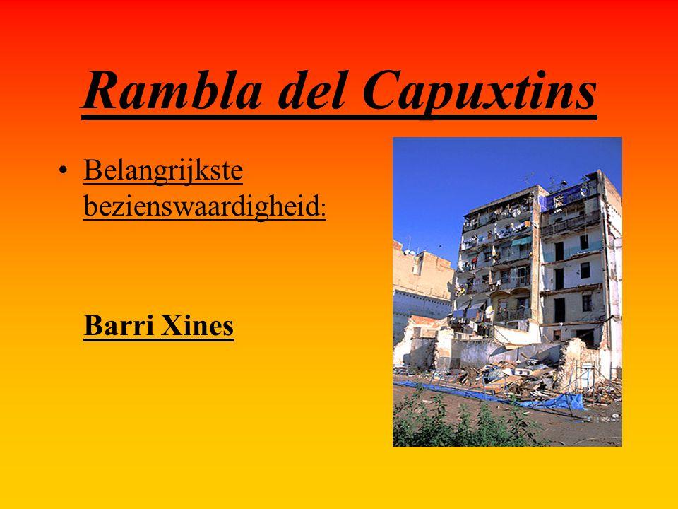Rambla del Capuxtins Belangrijkste bezienswaardigheid: Barri Xines