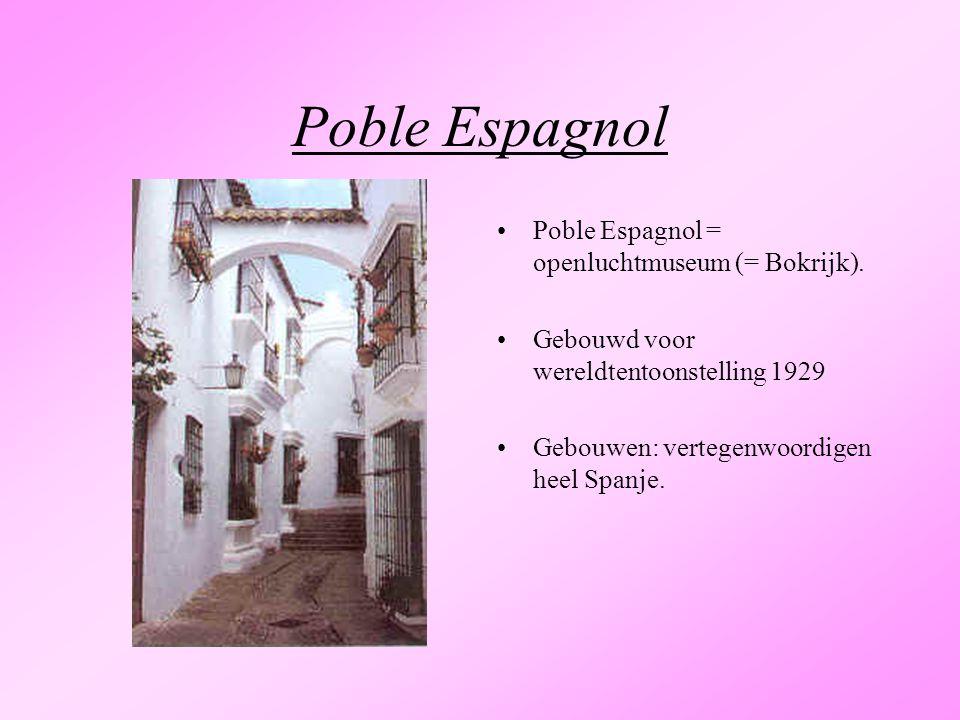 Poble Espagnol Poble Espagnol = openluchtmuseum (= Bokrijk).