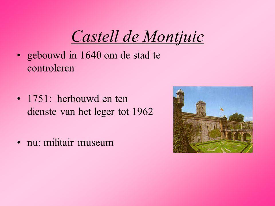 Castell de Montjuic gebouwd in 1640 om de stad te controleren