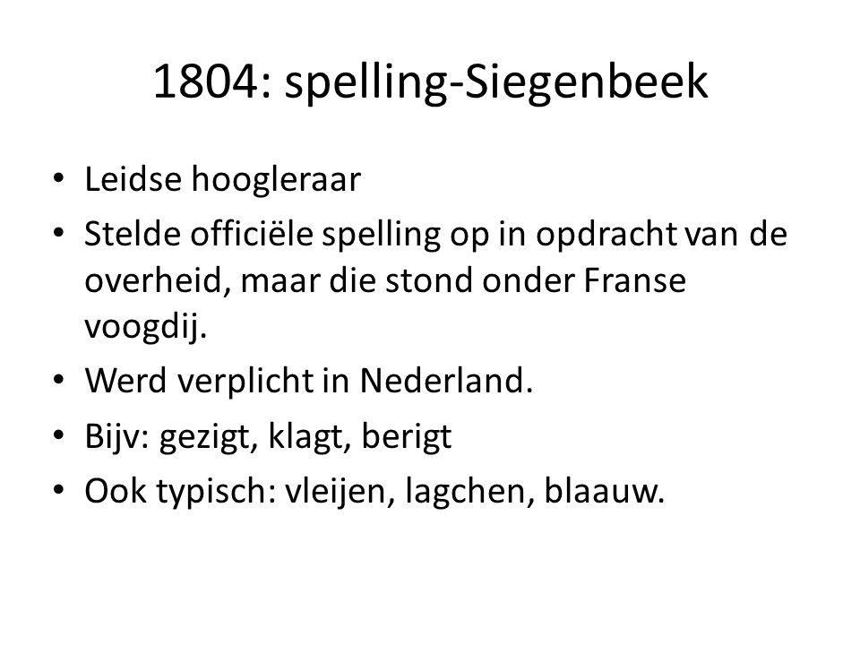 1804: spelling-Siegenbeek