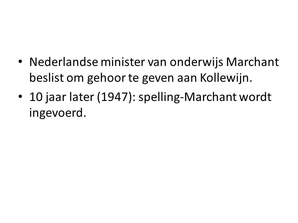 Nederlandse minister van onderwijs Marchant beslist om gehoor te geven aan Kollewijn.