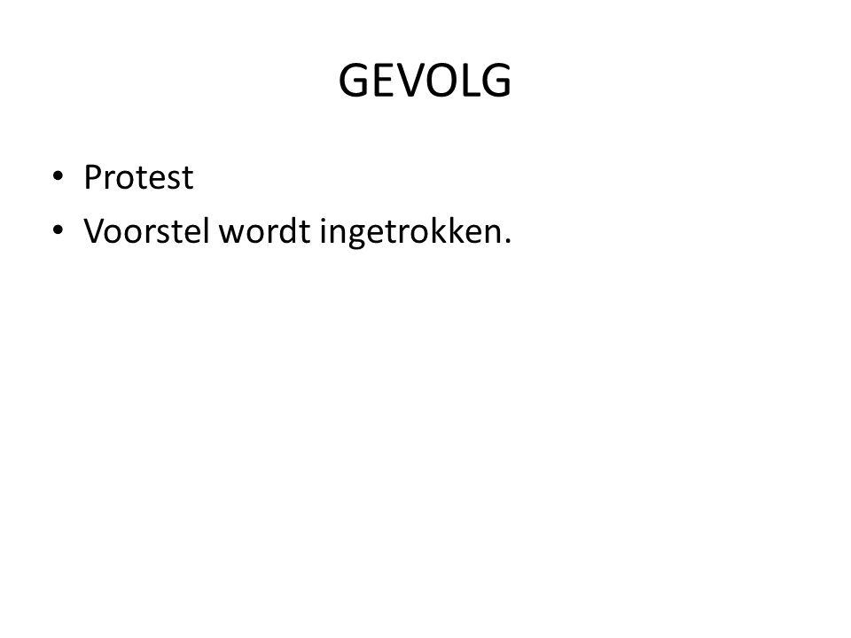 GEVOLG Protest Voorstel wordt ingetrokken.