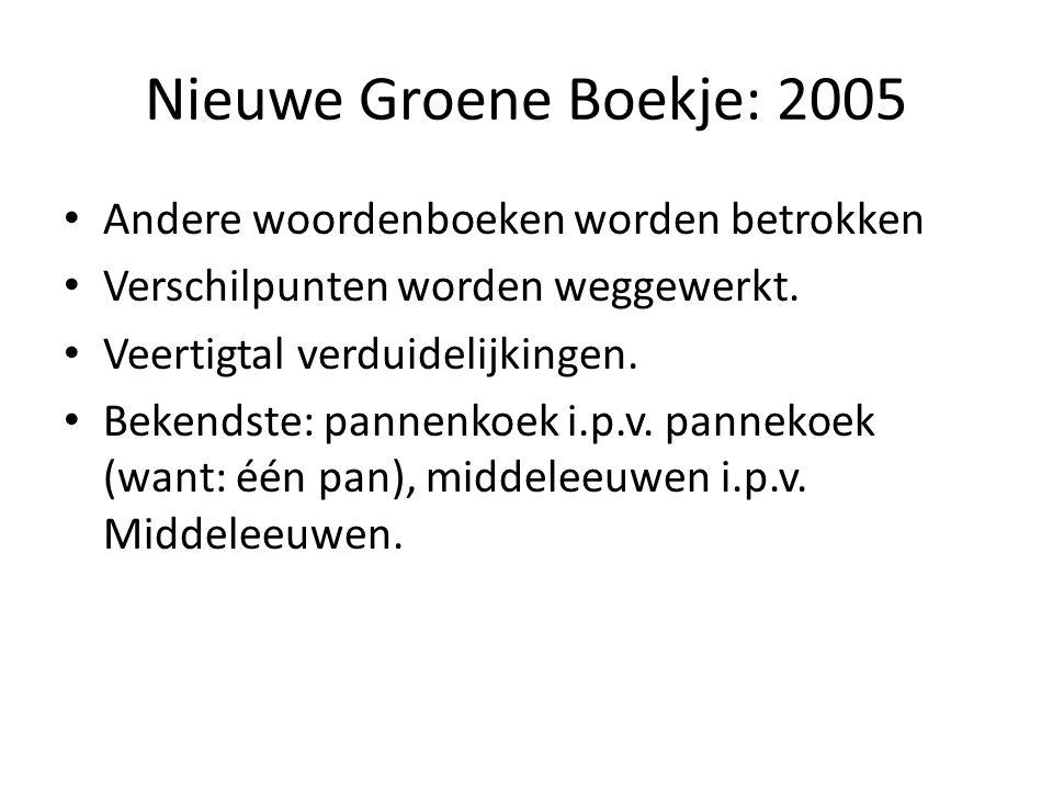 Nieuwe Groene Boekje: 2005 Andere woordenboeken worden betrokken
