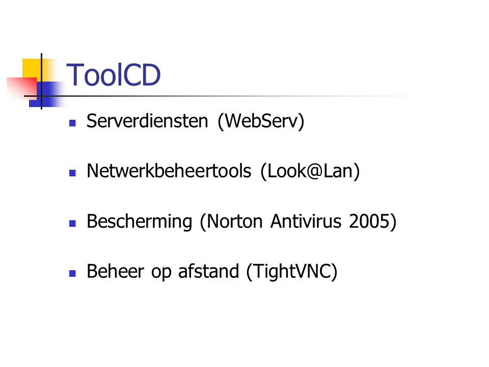 ToolCD Serverdiensten (WebServ) Netwerkbeheertools (Look@Lan)