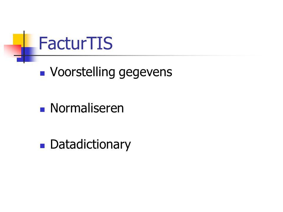 FacturTIS Voorstelling gegevens Normaliseren Datadictionary