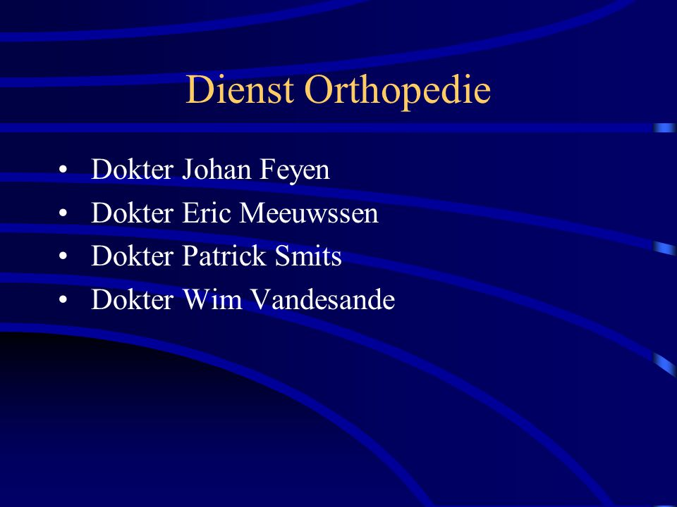Dienst Orthopedie Dokter Johan Feyen Dokter Eric Meeuwssen