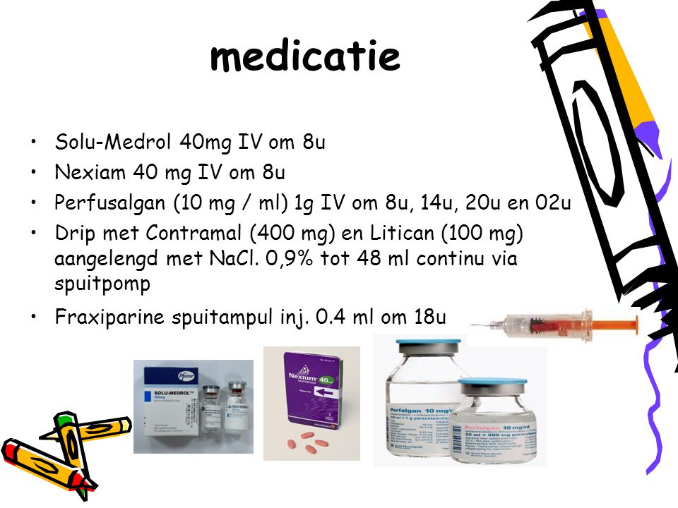 medicatie Solu-Medrol 40mg IV om 8u Nexiam 40 mg IV om 8u