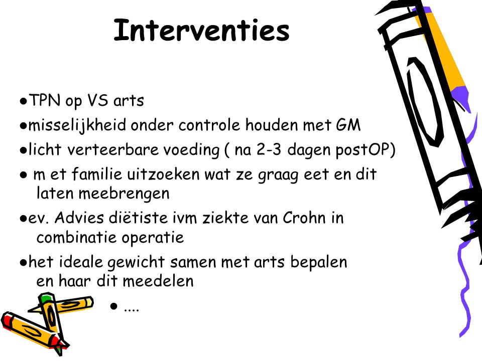 Interventies ●TPN op VS arts