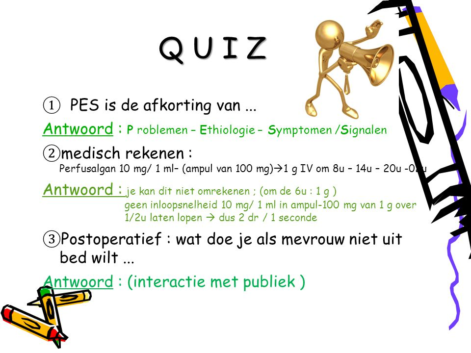 Q U I Z ① PES is de afkorting van ...