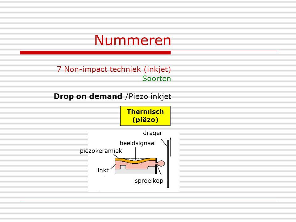 Nummeren 7 Non-impact techniek (inkjet) Soorten