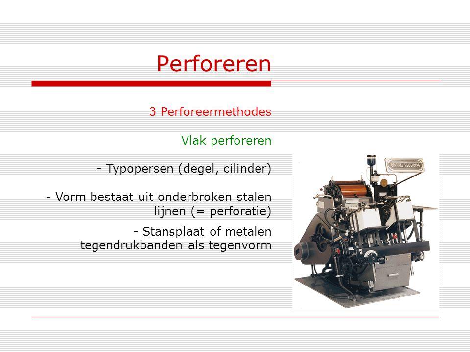 Perforeren 3 Perforeermethodes Vlak perforeren