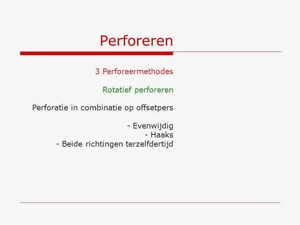 Perforeren 3 Perforeermethodes Rotatief perforeren