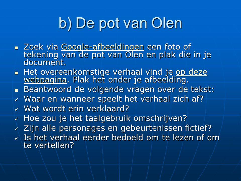 b) De pot van Olen Zoek via Google-afbeeldingen een foto of tekening van de pot van Olen en plak die in je document.