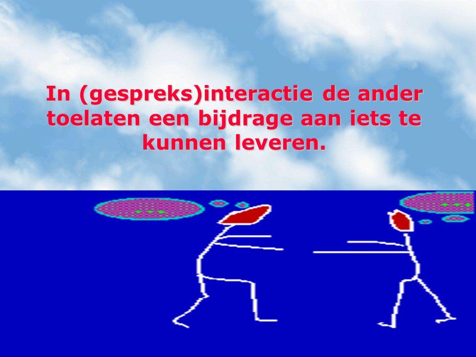 In (gespreks)interactie de ander toelaten een bijdrage aan iets te kunnen leveren.