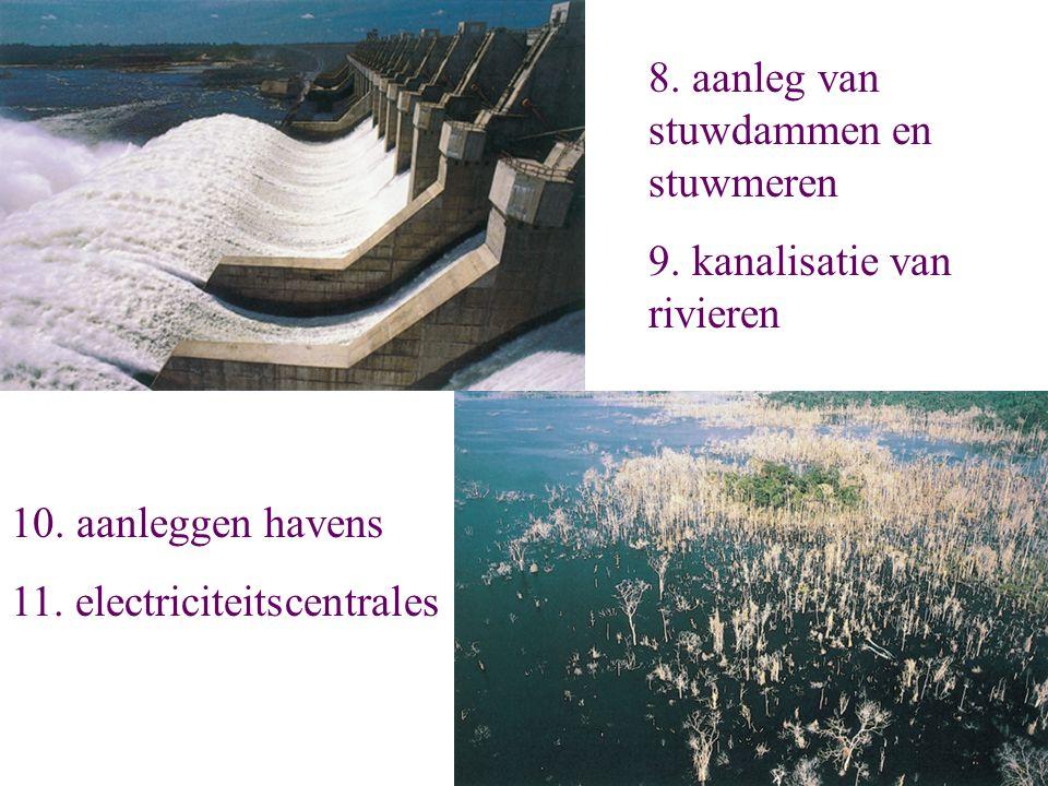 8. aanleg van stuwdammen en stuwmeren
