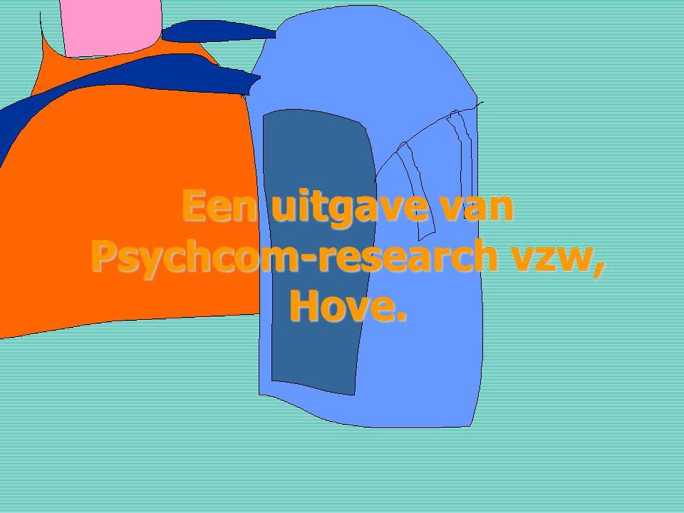 Een uitgave van Psychcom-research vzw, Hove.