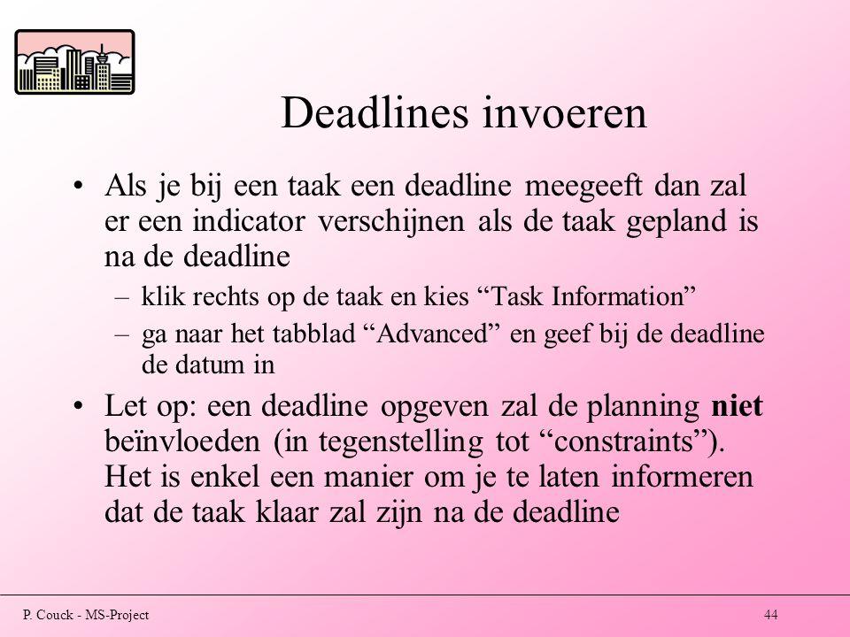 Deadlines invoeren Als je bij een taak een deadline meegeeft dan zal er een indicator verschijnen als de taak gepland is na de deadline.