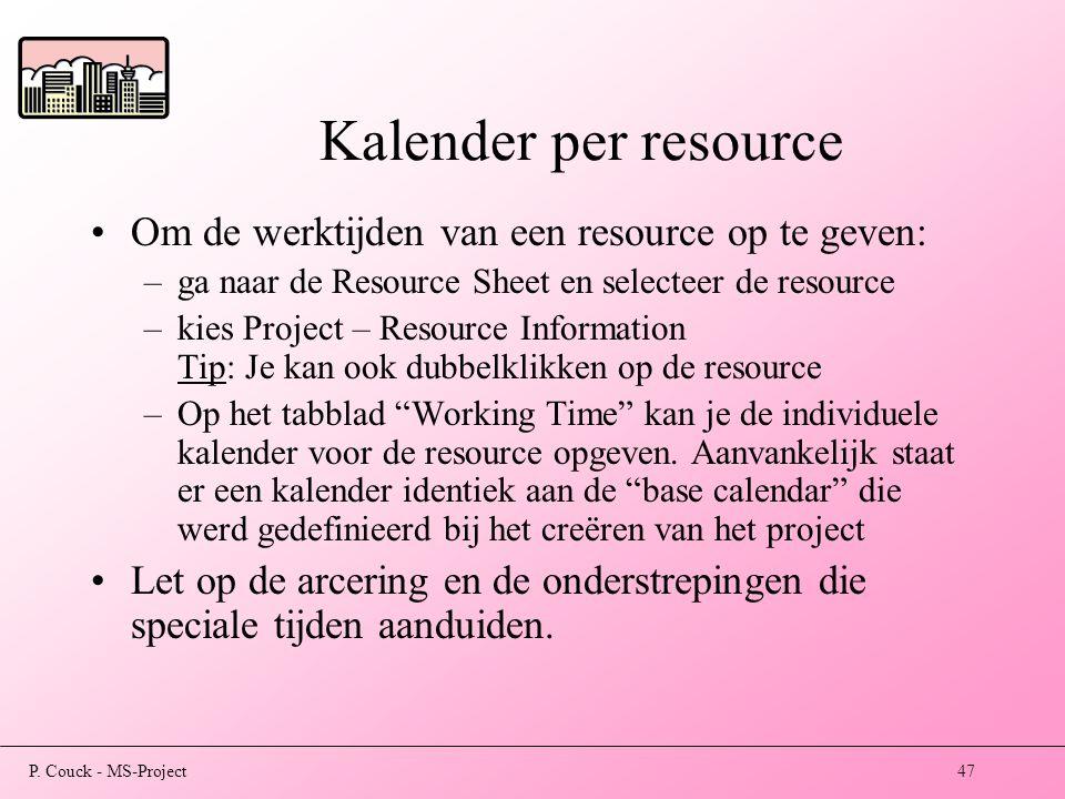 Kalender per resource Om de werktijden van een resource op te geven: