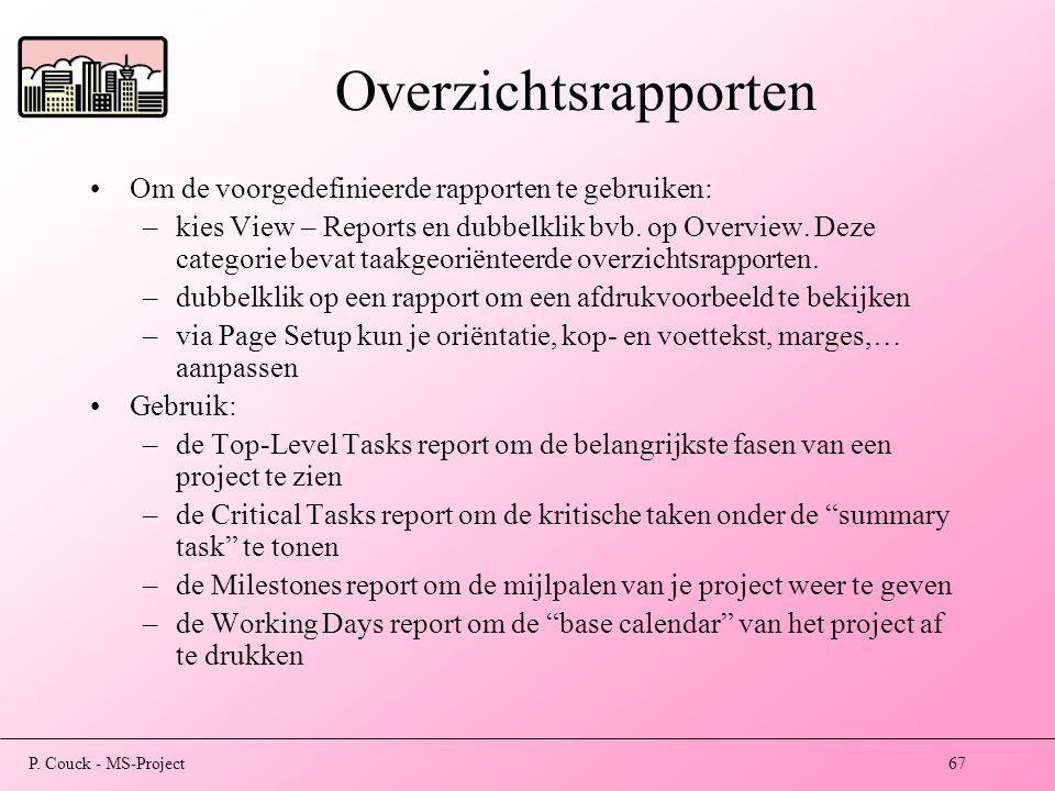 Overzichtsrapporten Om de voorgedefinieerde rapporten te gebruiken: