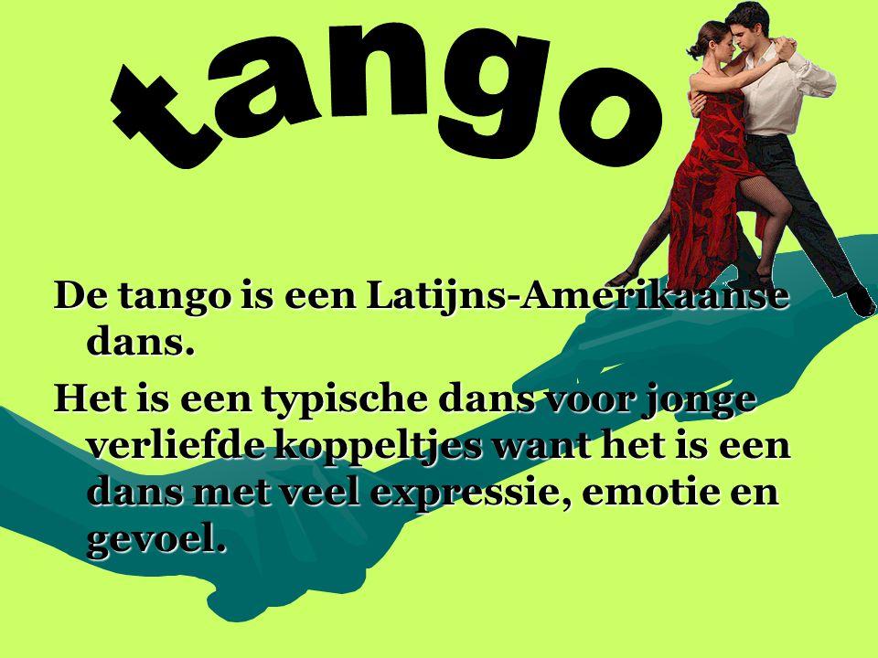 tango De tango is een Latijns-Amerikaanse dans.