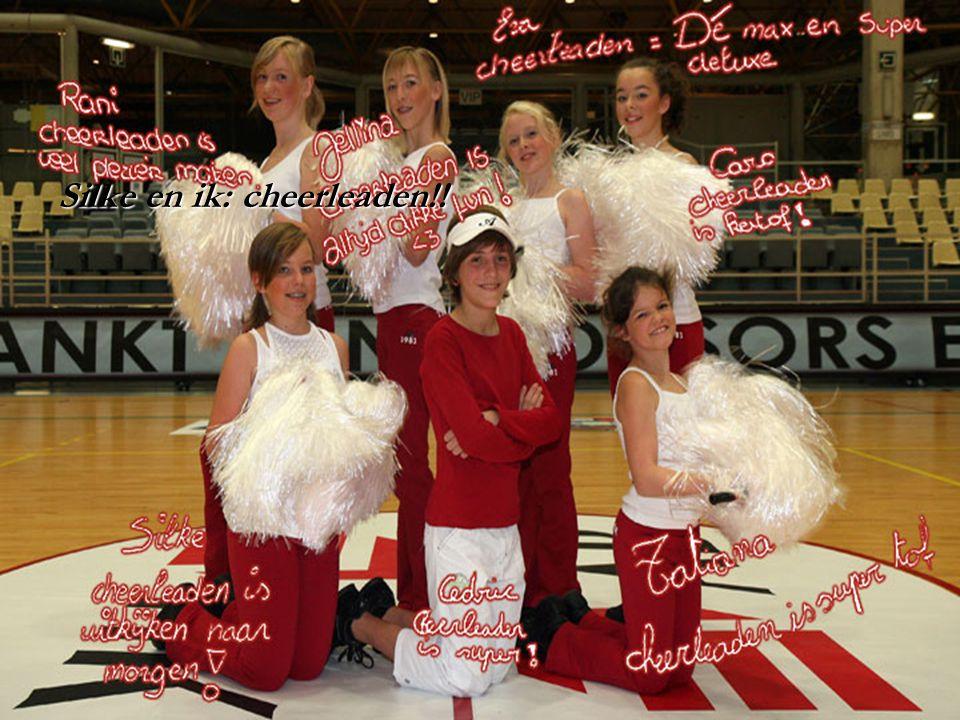 Silke en ik: cheerleaden!!