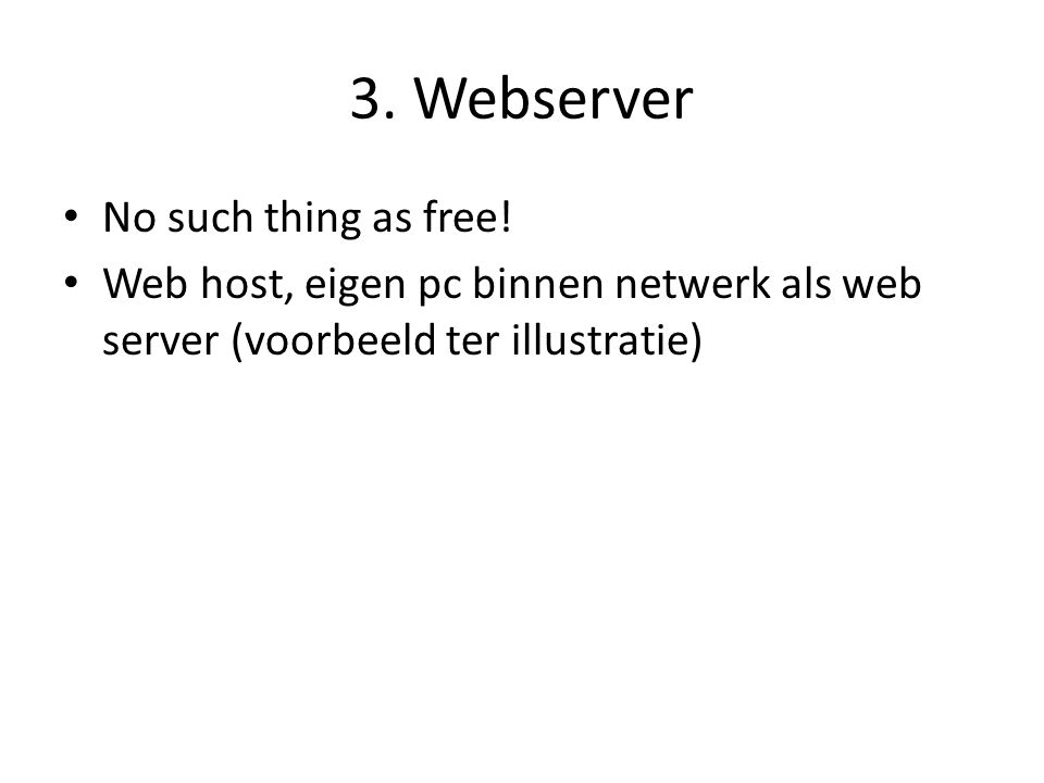 3. Webserver No such thing as free!