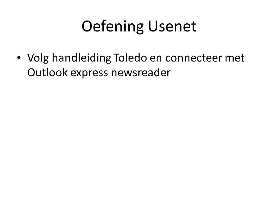 Oefening Usenet Volg handleiding Toledo en connecteer met Outlook express newsreader